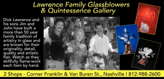 Lawrence Family Glassblowers And Quintessence Gallery